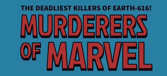 Who Has Committed The Most Murders In The Marvel Universe?