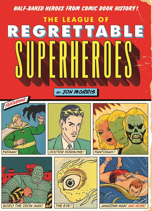 Well, They Can't All Be Batman: Jon Morris on His 'League of Regrettable …